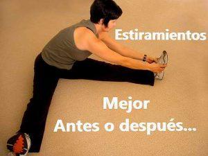 es mejor estirar antes o después del ejercicio